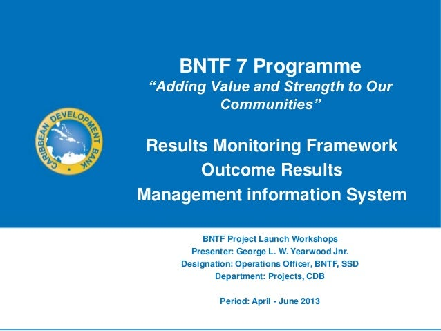 "BNTF 7 Programme ""Adding Value and Strength to Our          Communities"" Results Monitoring Framework       Outcome Result..."