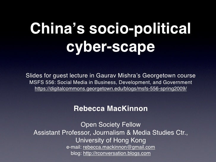 China's socio-political      cyber-scape Slides for guest lecture in Gaurav Mishra's Georgetown course  MSFS 556: Social M...