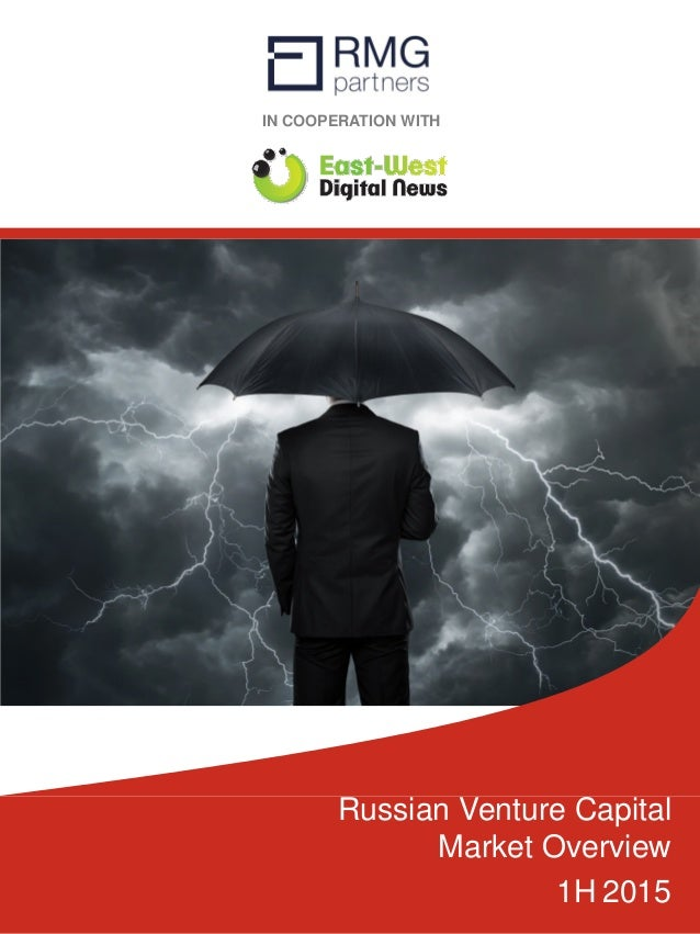 IN COOPERATION WITH Russian Venture Capital Market Overview 1H 2015