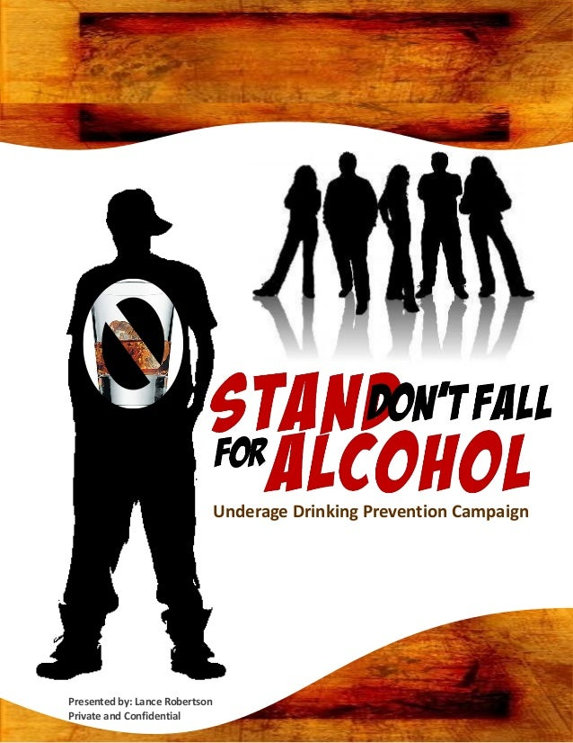 Underage Drinking Prevention CampaignPresented by: Lance RobertsonPrivate and Confidential