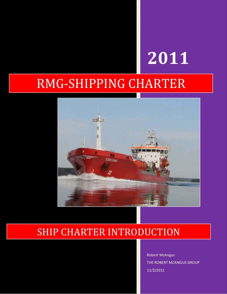 2011RMG-SHIPPING CHARTERSHIP CHARTER INTRODUCTION                   Robert McAngus                   THE ROBERT MCANGUS GR...