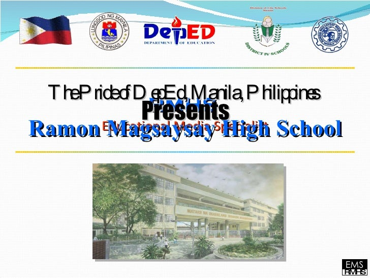 RMHS  Educational Media Specialist Presents The Pride of DepEd, Manila, Philippines Ramon Magsaysay High School RMHS EMS