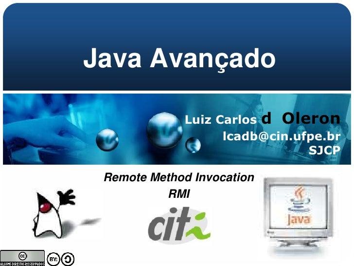 Java Avançado             Luiz Carlos d Oleron                   lcadb@cin.ufpe.br                               SJCP Remo...