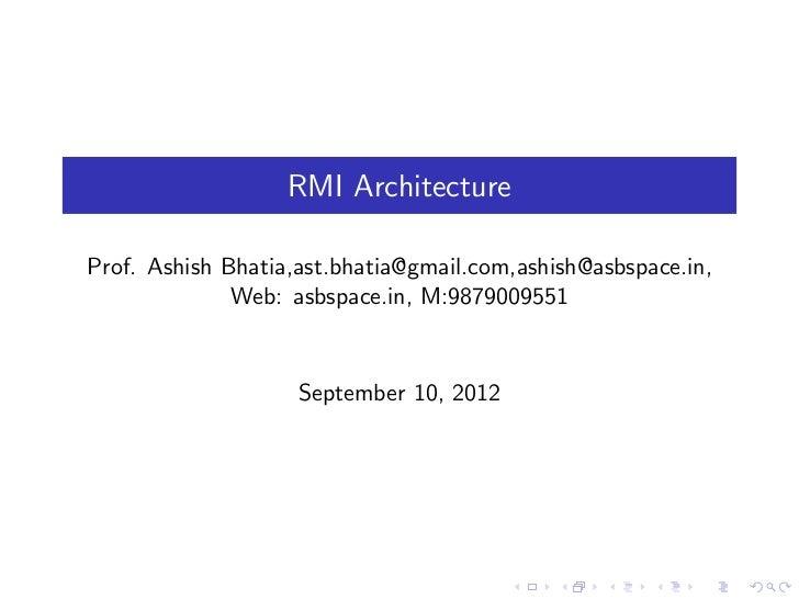 RMI ArchitectureProf. Ashish Bhatia,ast.bhatia@gmail.com,ashish@asbspace.in,              Web: asbspace.in, M:9879009551  ...