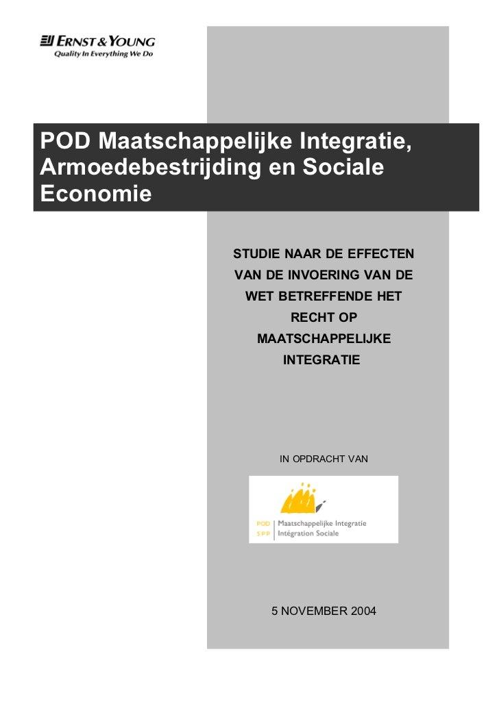 POD Maatschappelijke Integratie,Armoedebestrijding en SocialeEconomie                STUDIE NAAR DE EFFECTEN              ...