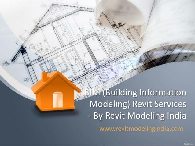 BIM (Building Information Modeling) Revit Services - By Revit Modeling India www.revitmodelingindia.com