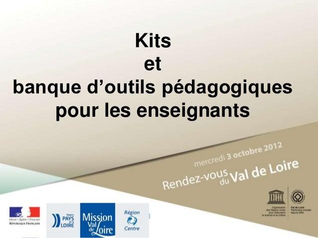 Kits            Forum Départemental du Patrimoine du Loir et Cher                      et                         9 mai 20...