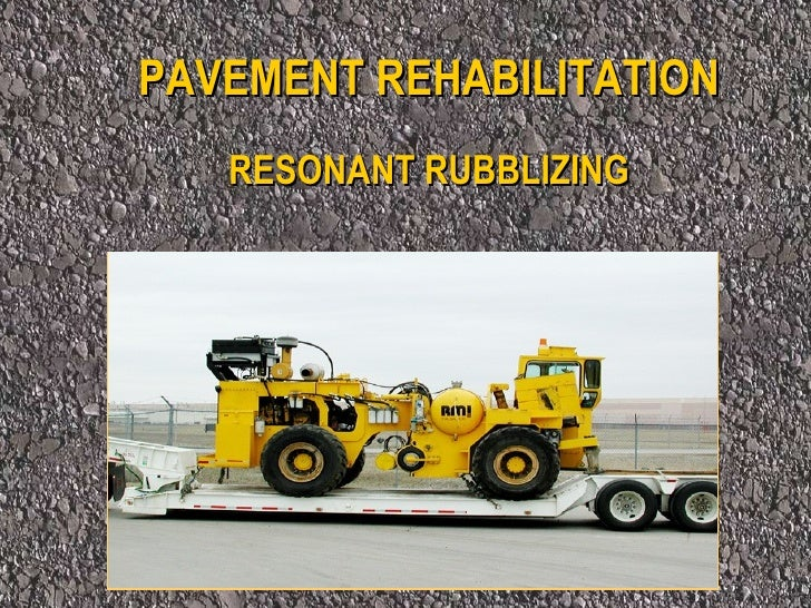 PAVEMENT REHABILITATION RESONANT RUBBLIZING