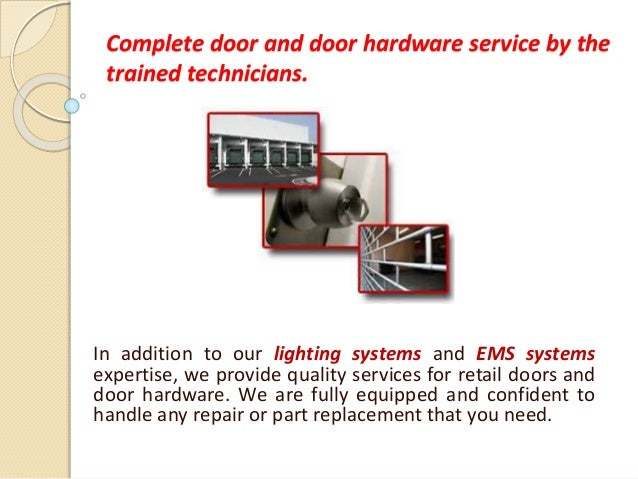 Complete Door And Door Hardware Service By The Trained Technicians. In  Addition To Our Lighting ...