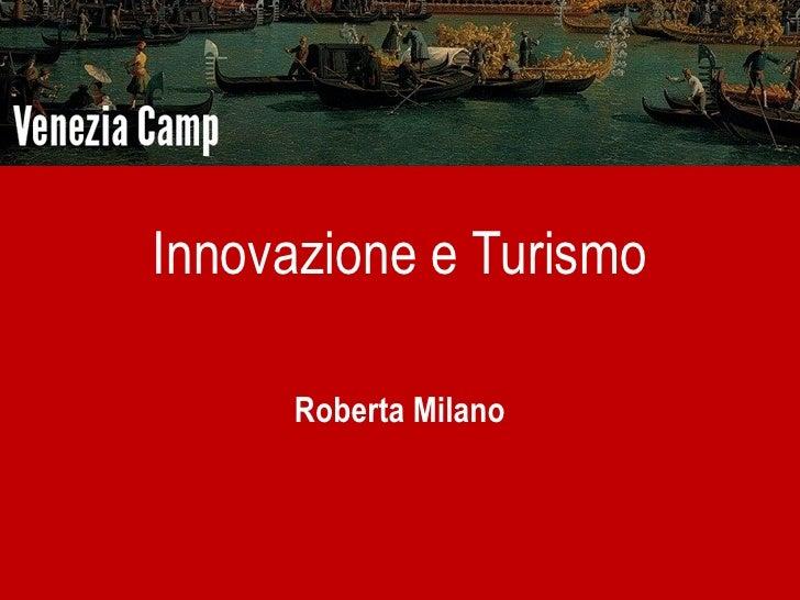 Innovazione e Turismo      Roberta Milano