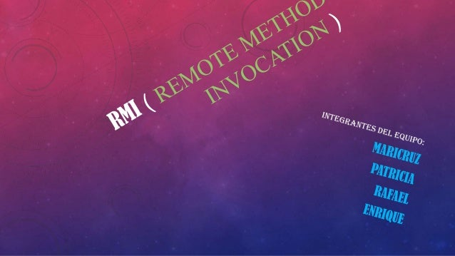 RMI es una tecnología desarrollada por Sun para permitir la colaboración de objetos que están localizados remotamente.