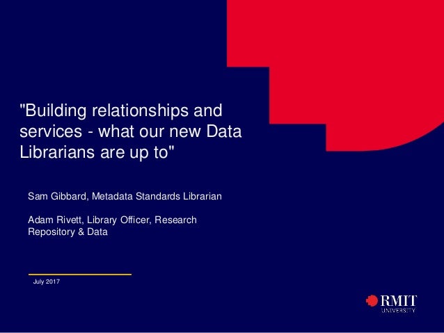 """1 """"Building relationships and services - what our new Data Librarians are up to"""" Sam Gibbard, Metadata Standards Librarian..."""