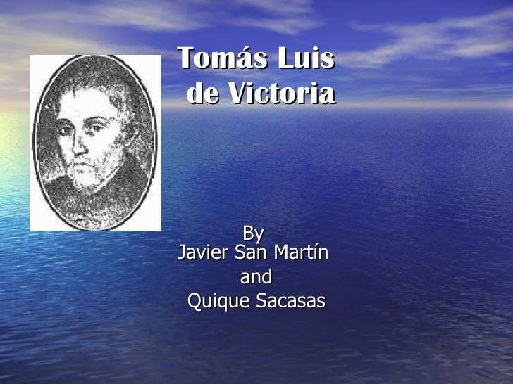 Tomás Luis  de Victoria By  Javier San Martín  and Quique  Sacasas