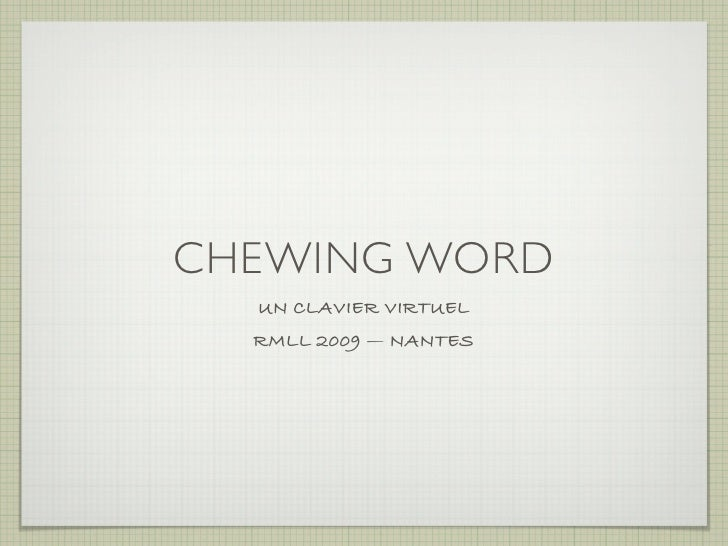 CHEWING WORD   UN CLAVIER VIRTUEL   RMLL 2009 — NANTES