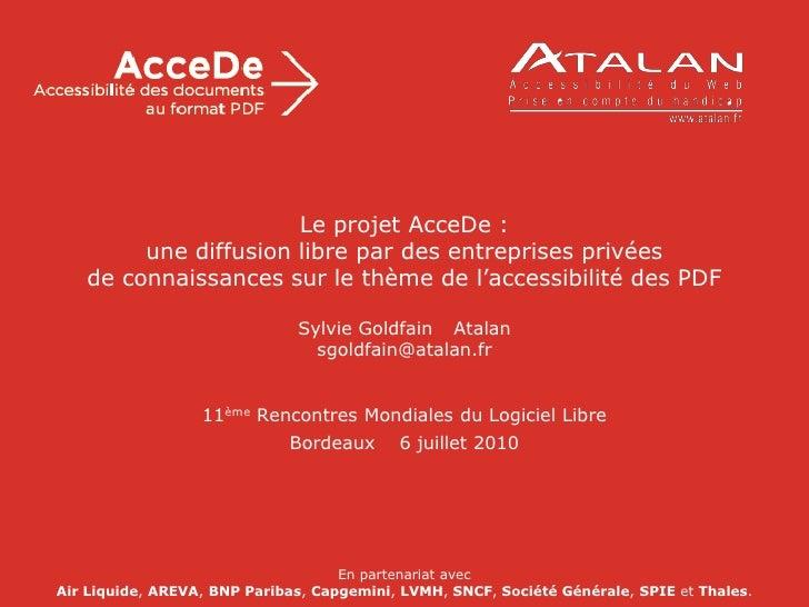 Le projet AcceDe :           une diffusion libre par des entreprises privées     de connaissances sur le thême de l'access...