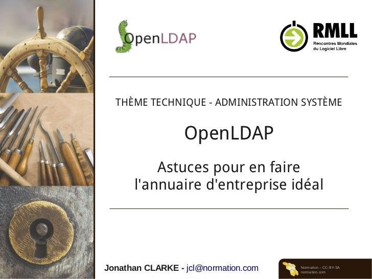 THÈME TECHNIQUE - ADMINISTRATION SYSTÈME                  OpenLDAP          Astuces pour en faire      lannuaire dentrepri...