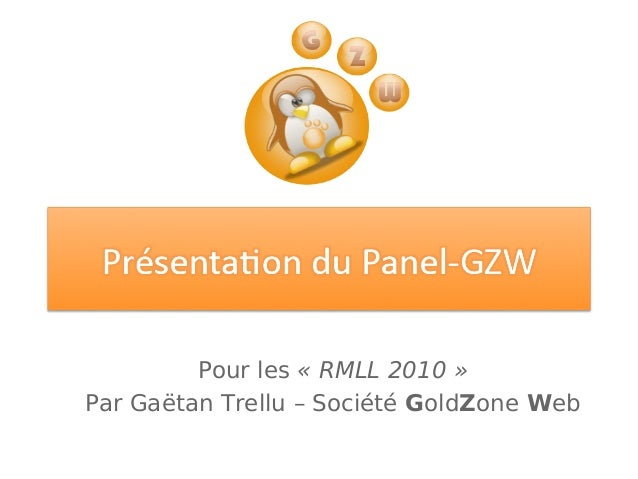 Pour les «RMLL 2010» Par Gaëtan Trellu – Société GoldZone Web