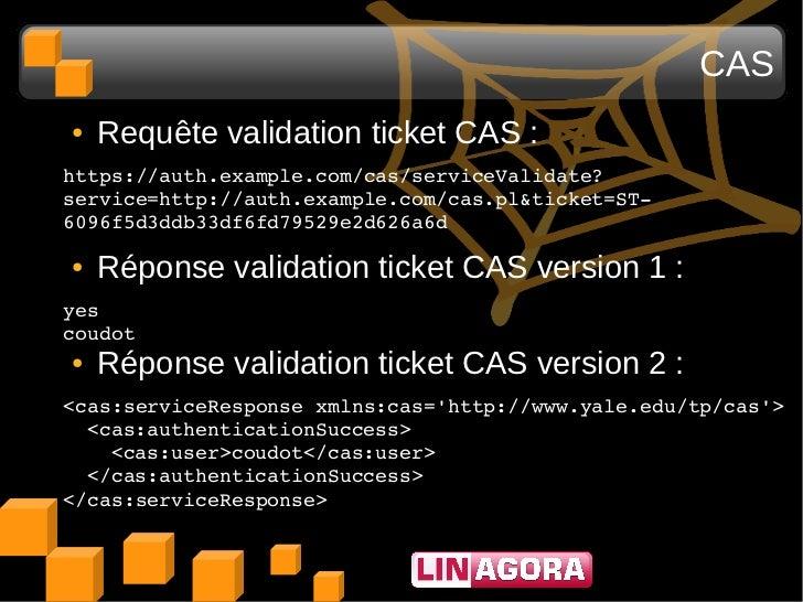 CAS●   Requête validation ticket CAS :https://auth.example.com/cas/serviceValidate?service=http://auth.example.com/cas.pl&...