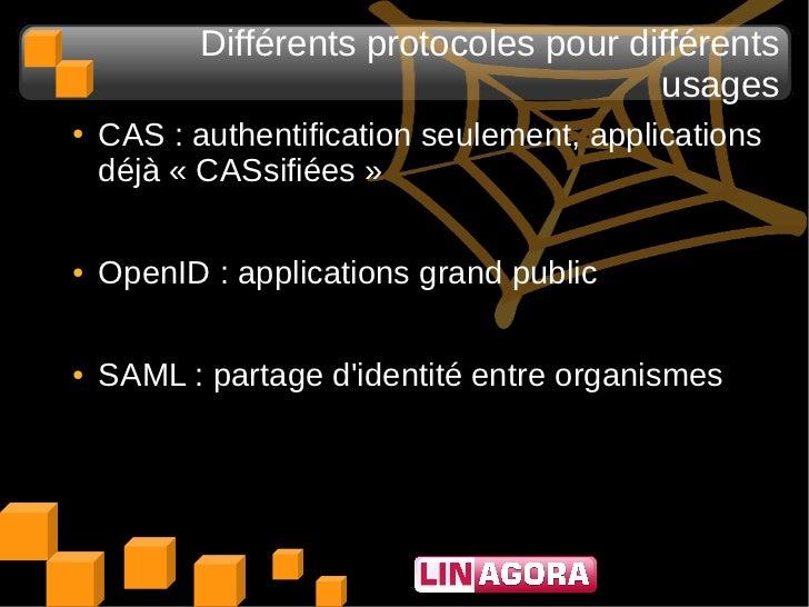 Différents protocoles pour différents                                        usages●   CAS : authentification seulement, a...