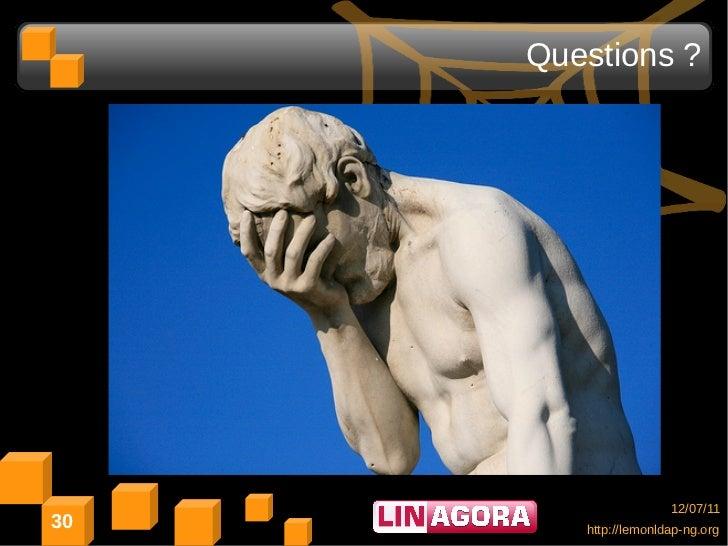 Questions ?                      12/07/1130      http://lemonldap-ng.org