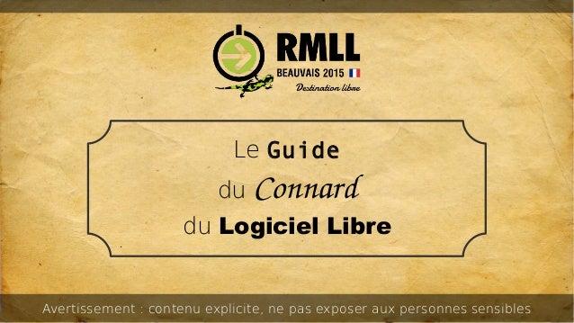 Le Guide du Connard du Logiciel Libre Avertissement: contenu explicite, ne pas exposer aux personnes sensibles