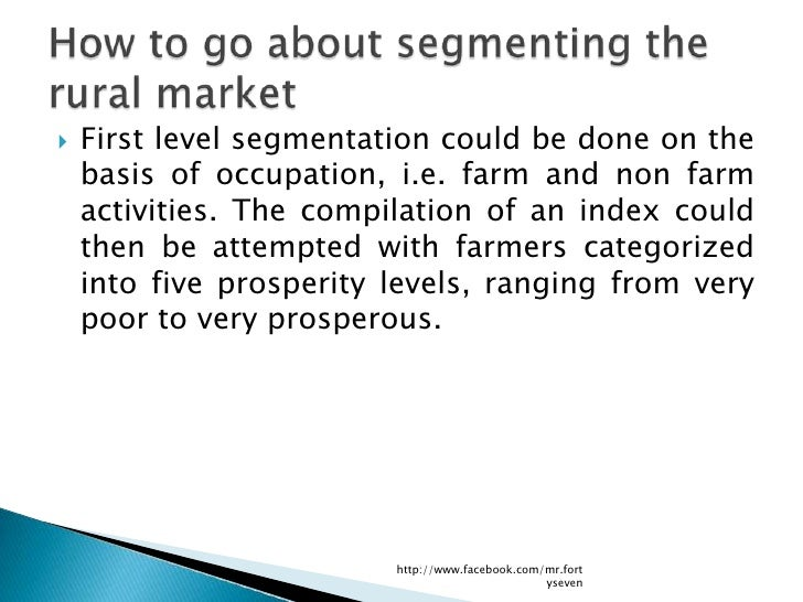    First level segmentation could be done on the    basis of occupation, i.e. farm and non farm    activities. The compil...