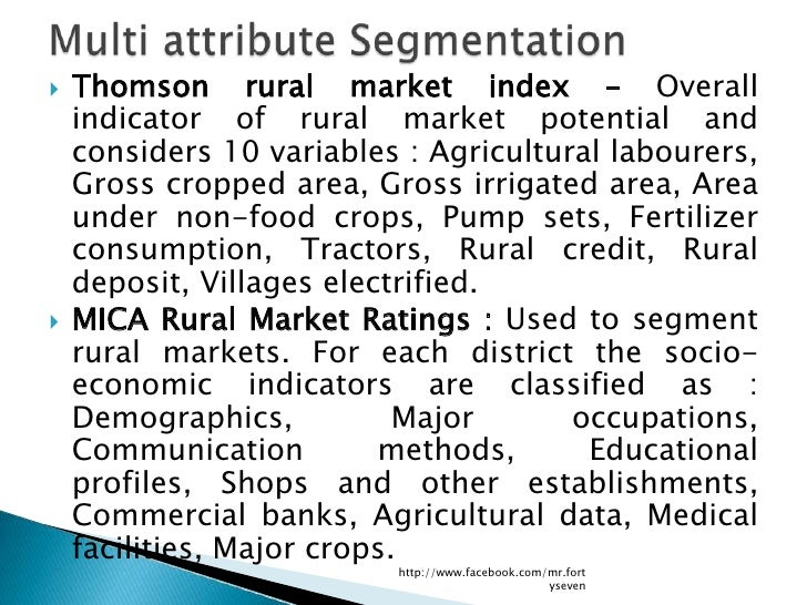   Thomson rural market index – Overall    indicator of rural market potential and    considers 10 variables : Agricultur...