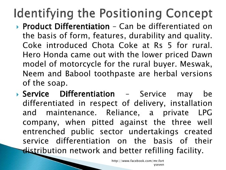    Product Differentiation – Can be differentiated on    the basis of form, features, durability and quality.    Coke int...