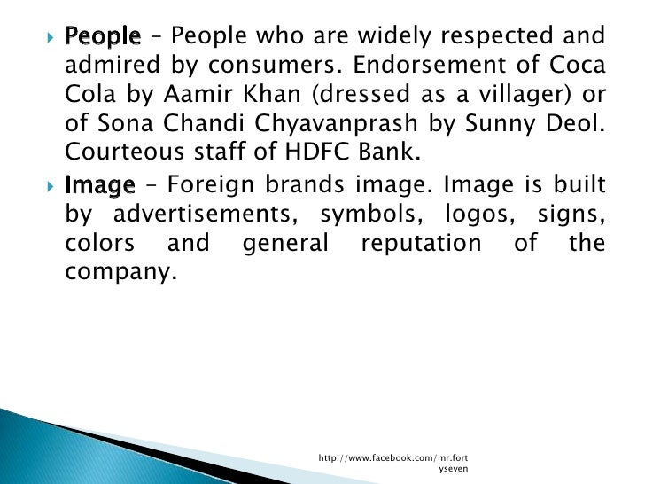    People – People who are widely respected and    admired by consumers. Endorsement of Coca    Cola by Aamir Khan (dress...