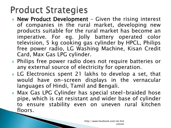    New Product Development – Given the rising interest    of companies in the rural market, developing new    products su...