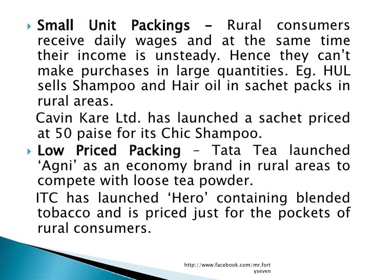  Small Unit Packings – Rural consumers  receive daily wages and at the same time  their income is unsteady. Hence they ca...