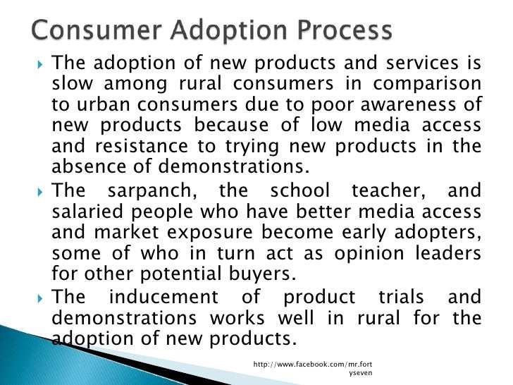    The adoption of new products and services is    slow among rural consumers in comparison    to urban consumers due to ...