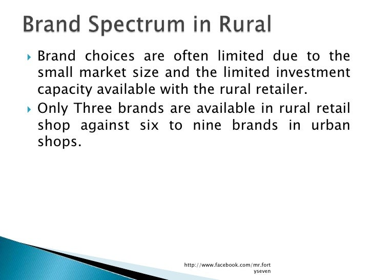    Brand choices are often limited due to the    small market size and the limited investment    capacity available with ...