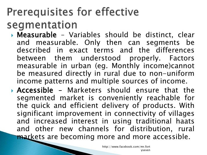   Measurable – Variables should be distinct, clear    and measurable. Only then can segments be    described in exact te...