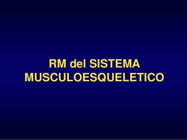 RM del SISTEMA MUSCULOESQUELETICO