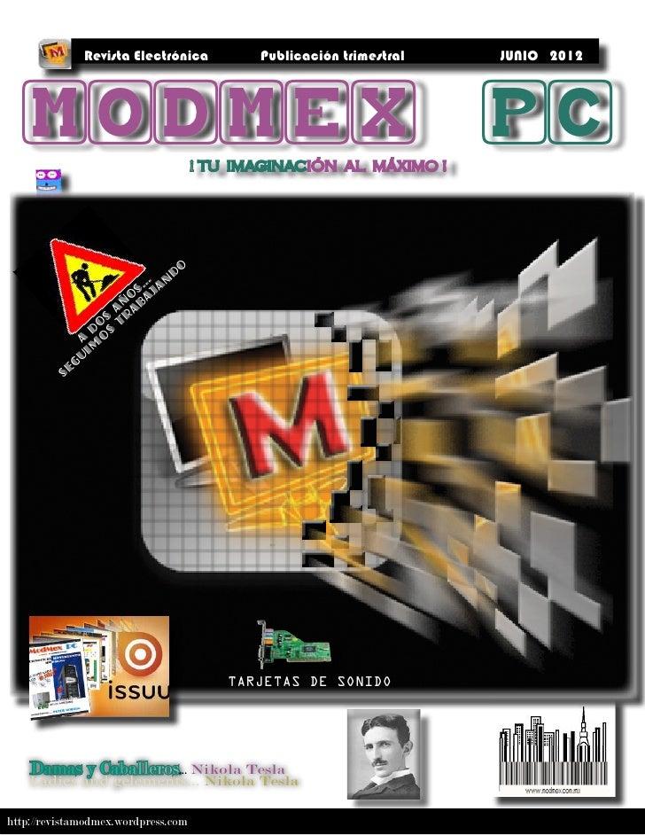 Revista Electrónica           Publicación trimestral   JUNIO 2012  MODMEX                               ¡ TU IMAGINACIÓN A...