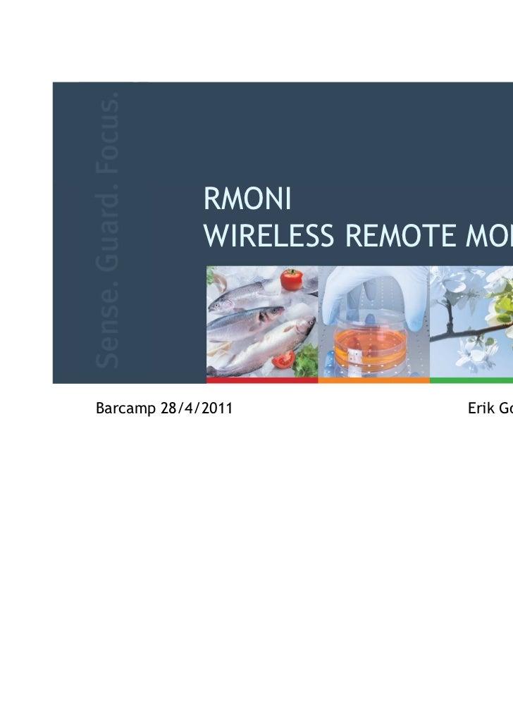 RMONI             WIRELESS REMOTE MONITORINGBarcamp 28/4/2011           Erik Goven