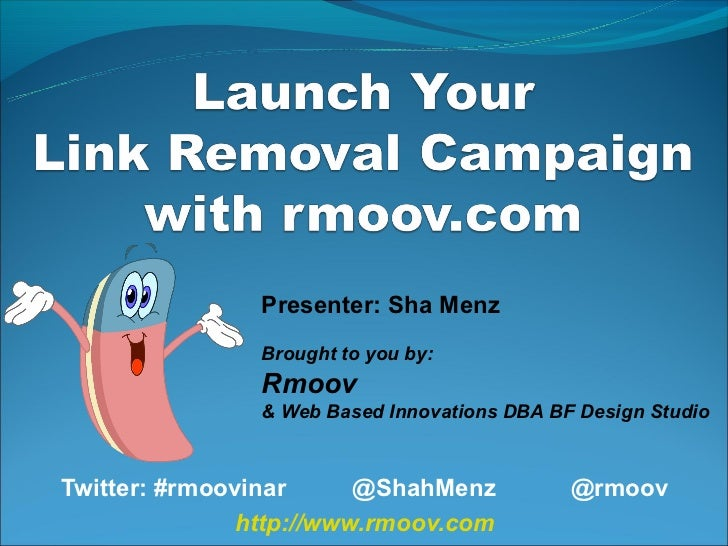 Presenter: Sha Menz                Brought to you by:                Rmoov                & Web Based Innovations DBA BF D...