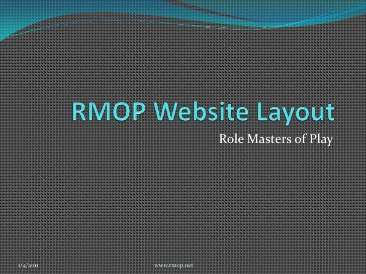 RMOP Website Layout<br />Role Masters of Play<br />12/7/2010<br />www.rmop.net<br />