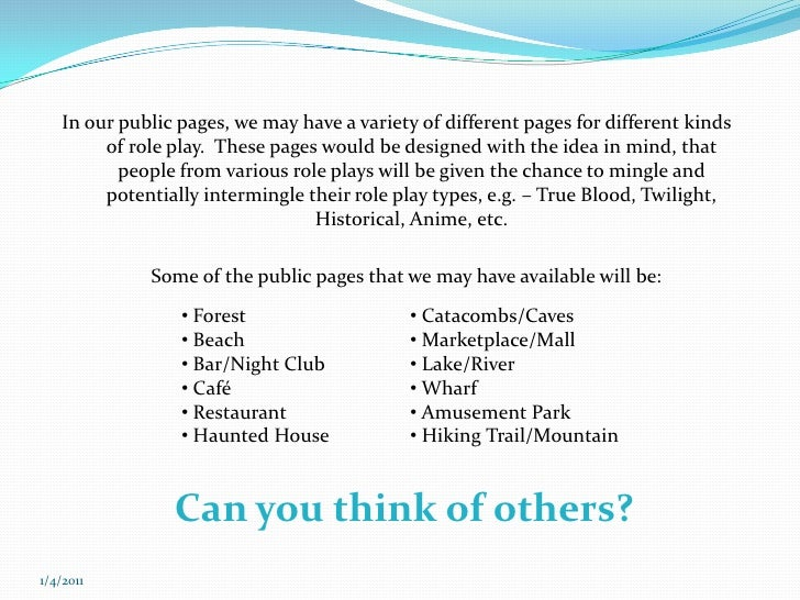 12/7/2010<br />In our public pages, we may have a variety of different pages for different kinds of role play.  These page...