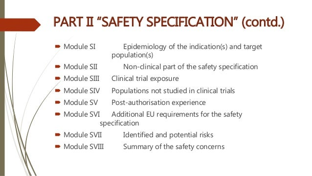  Module SI Epidemiology of the indication(s) and target population(s)  Module SII Non-clinical part of the safety specif...