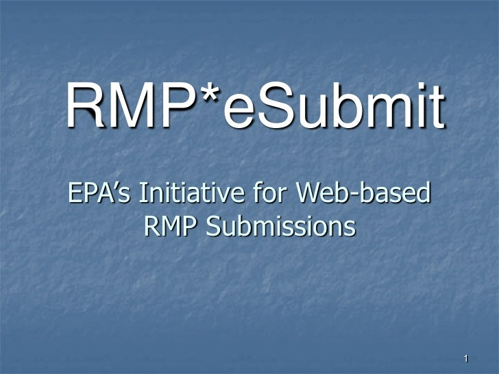 RMP*eSubmitEPA's Initiative for Web-based      RMP Submissions                                 1