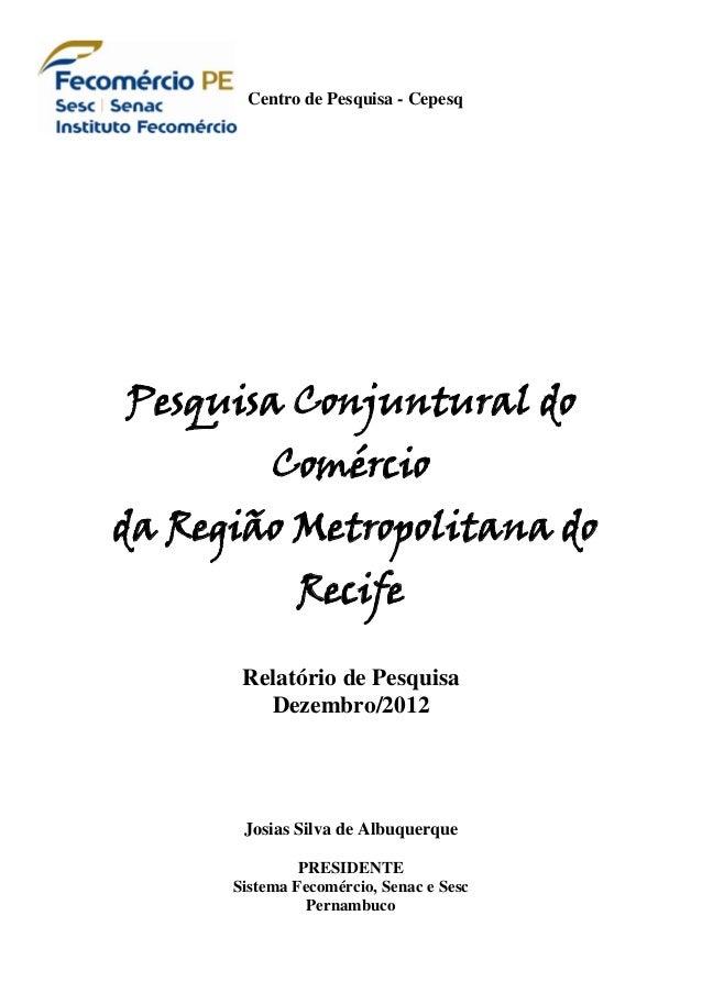 Centro de Pesquisa - CepesqPesquisa Conjuntural do           Comércioda Região Metropolitana do              Recife       ...