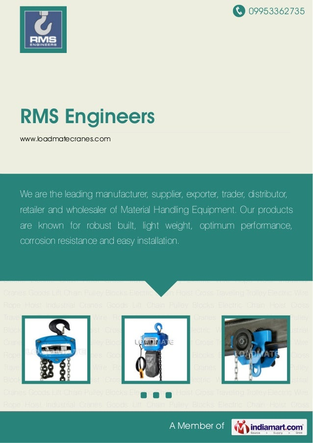 09953362735A Member ofRMS Engineerswww.loadmatecranes.comChain Pulley Blocks Electric Chain Hoist Cross Traveling Trolley ...