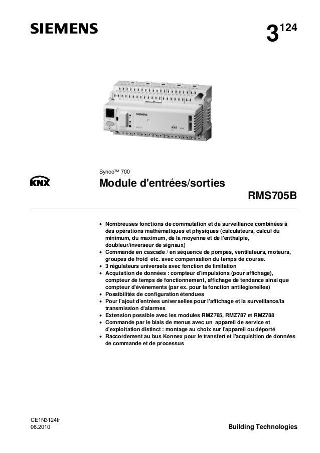 CE1N3124fr 06.2010 Building Technologies 3124 Synco™ 700 Module d'entrées/sorties RMS705B • Nombreuses fonctions de commut...