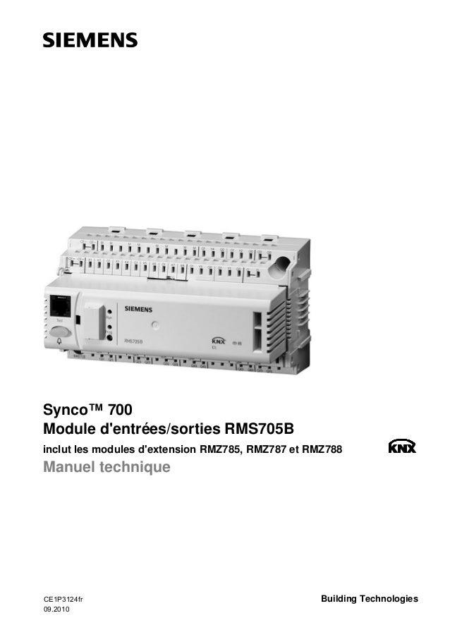 Synco™ 700 Module d'entrées/sorties RMS705B inclut les modules d'extension RMZ785, RMZ787 et RMZ788 Manuel technique CE1P3...