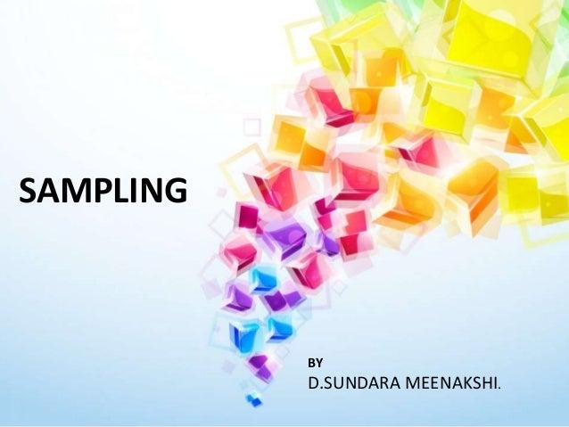 SAMPLING BY D.SUNDARA MEENAKSHI.