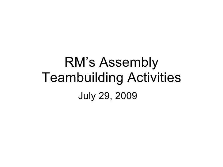 RM's Assembly Teambuilding Activities July 29, 2009