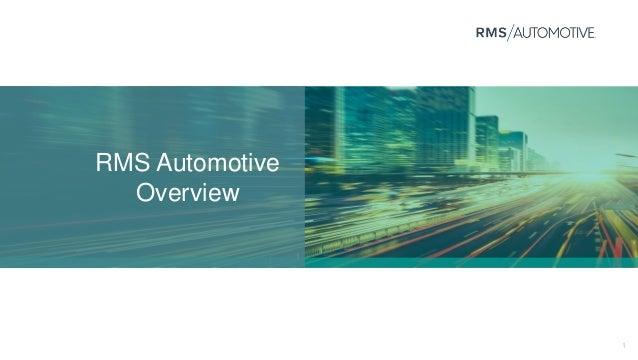 1 RMS Automotive Overview