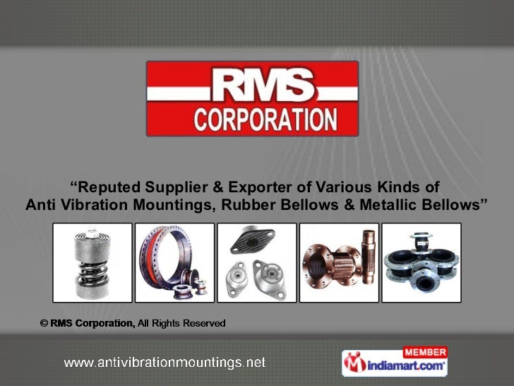 """"""" Reputed Supplier & Exporter of Various Kinds of  Anti Vibration Mountings, Rubber Bellows & Metallic Bellows"""""""